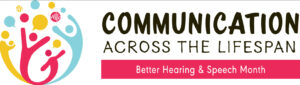May is Better Speech and Hearing Month Barbara Grossman Audiologist New York